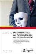 Cover-Bild zu Die Dunkle Triade der Persönlichkeit in der Personalauswahl von Schwarzinger, Dominik