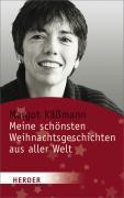 Cover-Bild zu Meine schönsten Weihnachtsgeschichten aus aller Welt von Kässmann, Margot