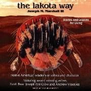 Cover-Bild zu The Lakota Way: Stories and Lessons for Living (Abridged, with Music and Sound Effects) von Marshall, Joseph M. (Gelesen)