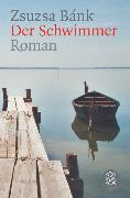Cover-Bild zu Bánk, Zsuzsa: Der Schwimmer