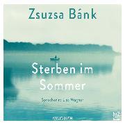 Cover-Bild zu Bánk, Zsuzsa: Sterben im Sommer (ungekürzt) (Audio Download)