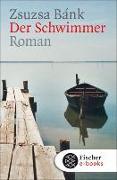 Cover-Bild zu Bánk, Zsuzsa: Der Schwimmer (eBook)