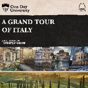 Cover-Bild zu Luzzi, Joseph: A Grand Tour of Italy (Unabridged) (Audio Download)