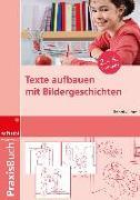 Cover-Bild zu Texte aufbauen mit Bildergeschichten 2.-5. Schuljahr. Kopiervorlagen, Arbeitsblätter, Musteraufsätze von Gamm, Elisabeth von