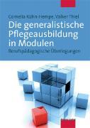 Cover-Bild zu Die generalistische Pflegeausbildung in Modulen von Kühne-Hempe, Cornelia