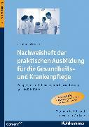 Cover-Bild zu Nachweisheft der praktischen Ausbildung für die Gesundheits- und Krankenpflege (eBook) von Henke, Friedhelm