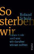 Cover-Bild zu So sterben wir von Schulz, Roland