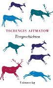 Cover-Bild zu Tiergeschichten von Aitmatow, Tschingis