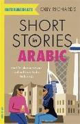 Cover-Bild zu Short Stories in Arabic for Intermediate Learners (MSA) von Richards, Olly