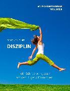 Cover-Bild zu Disziplin - kein Schnee von gestern, sondern Tugend für morgen (eBook) von Buchner, Christina