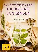 Cover-Bild zu Das Heilwissen der Hildegard von Bingen (eBook) von Heepen, Günther H.