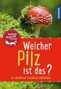 Cover-Bild zu Welcher Pilz ist das? Kindernaturführer von Oftring, Bärbel
