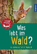 Cover-Bild zu Was lebt im Wald? Kindernaturführer von Haag, Holger