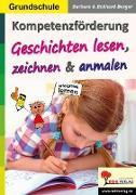 Cover-Bild zu Kompetenzförderung Geschichten lesen, zeichnen & anmalen (eBook) von Berger, Eckhard
