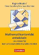 Cover-Bild zu Praxisbuch, Mathematikunterricht entwickeln (5. Auflage), Bausteine für kompetenzorientiertes Unterrichten, Buch von Bruder, Regina