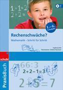 Cover-Bild zu Rechenschwäche? 1.-6. Schuljahr. Mathematik - Schritt für Schritt von Bott, Ingeborg