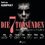 Cover-Bild zu Kompakt, Spektrum: Spektrum Kompakt: Die 7 Todsünden - Dunkle Facetten unseres Charakters (Audio Download)