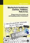 Cover-Bild zu Wortschatz trainieren: Clothes, Hobbies, Pets & Co (eBook) von Seyerlein, Anja
