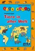 Cover-Bild zu Kita aktiv Projektmappe Tiere in aller Welt von Brombacher, Mareike