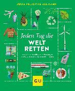 Cover-Bild zu Jeden Tag die Welt retten (eBook) von Allmann, Julia Felicitas
