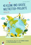 Cover-Bild zu 40 kleine und große Weltretter-Projekte für die Sek I von Allmann, Julia Felicitas