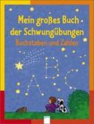 Cover-Bild zu Mein großes Buch der Schwungübungen. Buchstaben und Zahlen von Seeberg, Helen