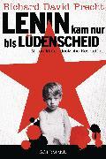 Cover-Bild zu Lenin kam nur bis Lüdenscheid (eBook) von Precht, Richard David
