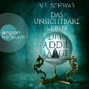 Cover-Bild zu Schwab, V. E.: Das unsichtbare Leben der Addie LaRue (Ungekürzt) (Audio Download)