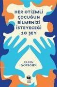 Cover-Bild zu Her Otizmli Cocugun Bilmenizi Isteyecegi 10 Sey von Notbohm, Ellen