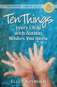 Cover-Bild zu Ten Things Every Child with Autism Wishes You Knew, 3rd Edition (eBook) von Notbohm, Ellen