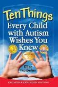 Cover-Bild zu Ten Things Every Child with Autism Wishes You Knew von Notbohm, Ellen
