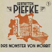 Cover-Bild zu Gestatten, Piefke, Folge 3: Das Monster von Moabit (Audio Download) von Topf, Markus