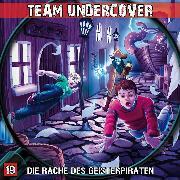 Cover-Bild zu Team Undercover, Folge 19: Die Rache des Geisterpiraten (Audio Download) von Topf, Markus