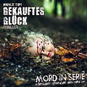 Cover-Bild zu Mord in Serie, Folge 20: Gekauftes Glück (Audio Download) von Topf, Markus