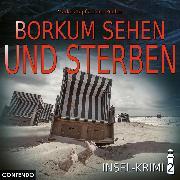 Cover-Bild zu Insel-Krimi, Folge 2: Borkum sehen und sterben (Audio Download) von Topf, Markus
