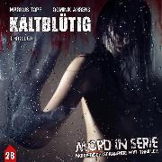 Cover-Bild zu Mord in Serie, Folge 28: Kaltblütig (Audio Download) von Topf, Markus