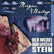 Cover-Bild zu Morgan & Bailey, Folge 9: Der werfe den ersten Stein (Audio Download) von Topf, Markus