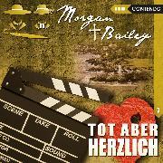 Cover-Bild zu Morgan & Bailey, Folge 7: Tot aber herzlich (Audio Download) von Topf, Markus