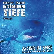 Cover-Bild zu Mord in Serie, Folge 23: In tödlicher Tiefe (Audio Download) von Topf, Markus