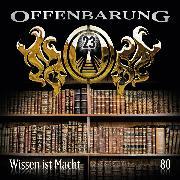 Cover-Bild zu Offenbarung 23, Folge 80: Wissen ist Macht (Audio Download) von Topf, Markus