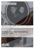 Cover-Bild zu Remarque, Jünger und der Erste Weltkrieg. Literatur der Schützengräben von Altmann, Julia