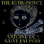 Cover-Bild zu Antoine de Saint-Exupery - The Little Prince (Audio Download) von Saint-Exupery, Antoine de