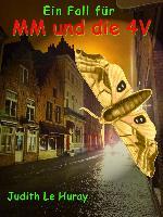 Cover-Bild zu Ein Fall für MM und die 4V (eBook) von Le Huray, Judith
