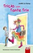 Cover-Bild zu Tricks von Tante Trix von Le Huray, Judith