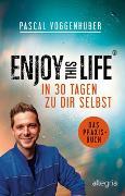 Cover-Bild zu Enjoy this Life - In 30 Tagen zu dir selbst von Voggenhuber, Pascal