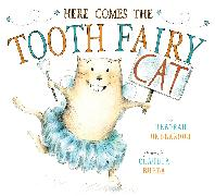 Cover-Bild zu Here Comes the Tooth Fairy Cat von Underwood, Deborah