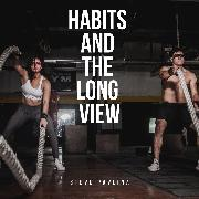 Cover-Bild zu Habits and the Long View (Audio Download) von Pavlina, Steve