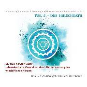 Cover-Bild zu Teil 5 - Das Halschakra (Audio Download) von Wurm, Dr. Karsten