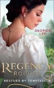 Cover-Bild zu Regency Rogues: Rescued By Temptation: Rescued from Ruin / Miss Marianne's Disgrace (Mills & Boon M&B) (eBook) von Lee, Georgie