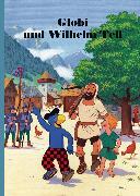 Cover-Bild zu Globi und Wilhelm Tell von Strebel, Guido